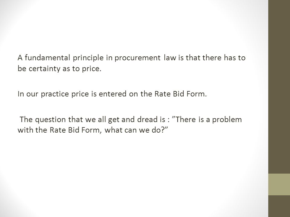 A fundamental principle in procurement law is that there has to be certainty as to price.