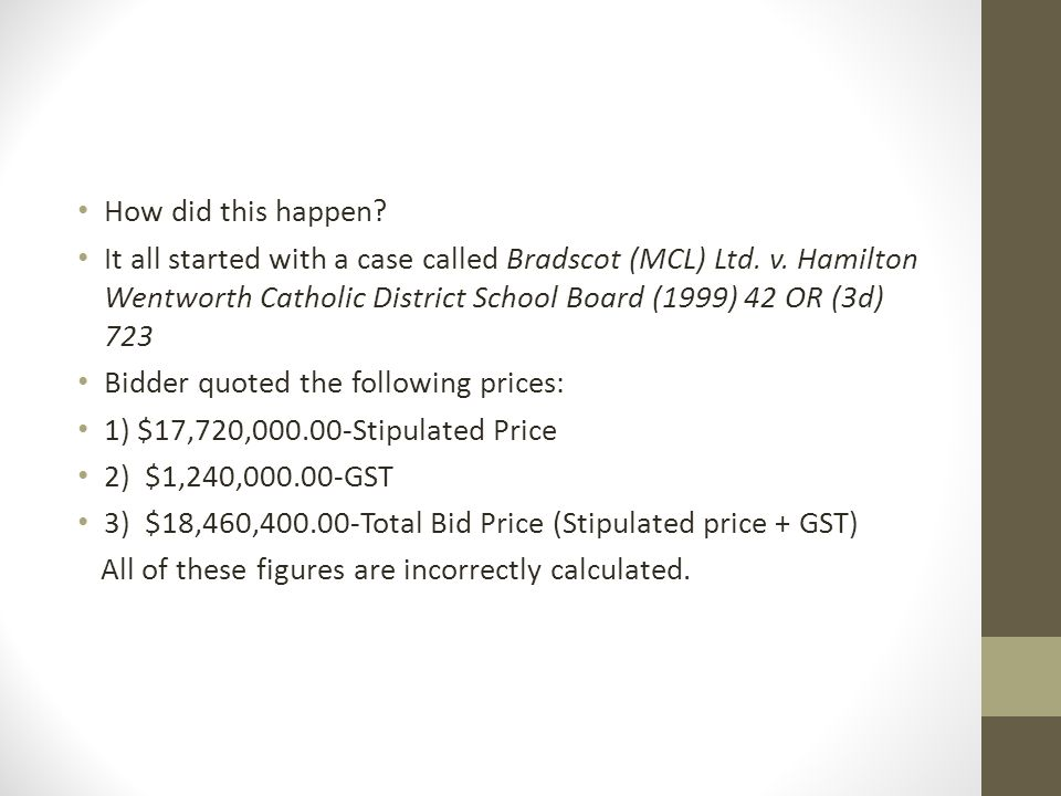 How did this happen. It all started with a case called Bradscot (MCL) Ltd.