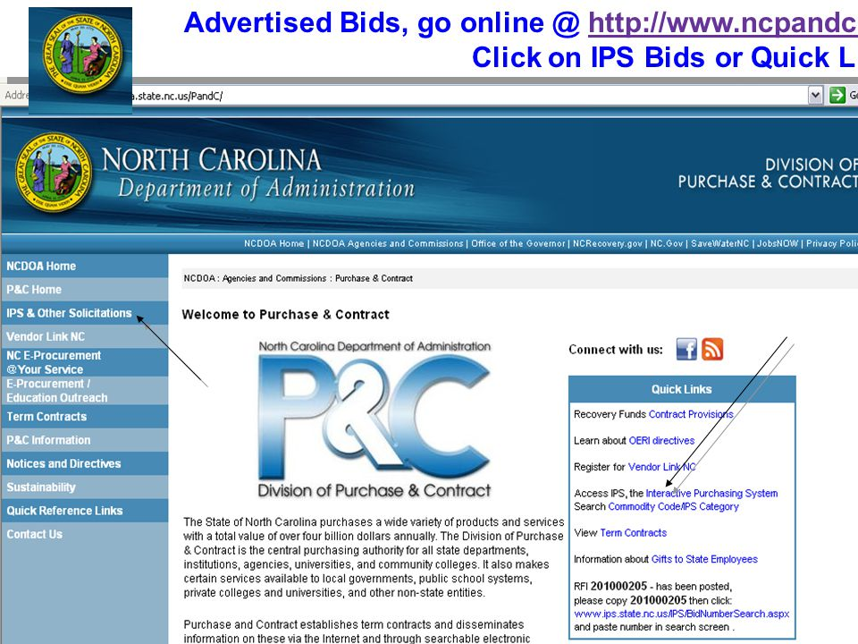 10 Advertised Bids, go online @ http://www.ncpandc.gov Click on IPS Bids or Quick Linkshttp://www.ncpandc.gov Advertised Bids, go online @ http://www.ncpandc.gov Click on IPS Bids or Quick Linkshttp://www.ncpandc.gov