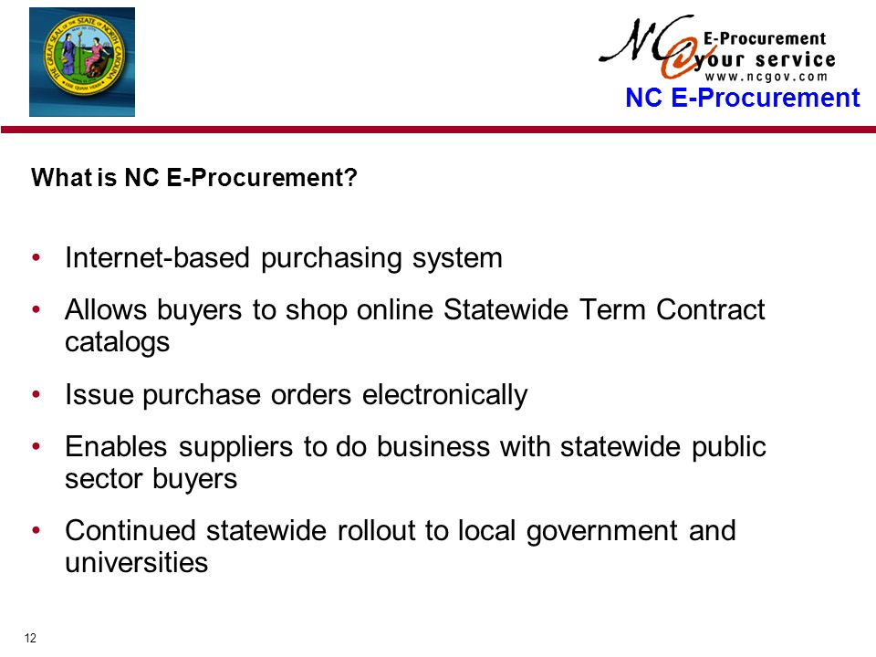 12 NC E-Procurement What is NC E-Procurement.