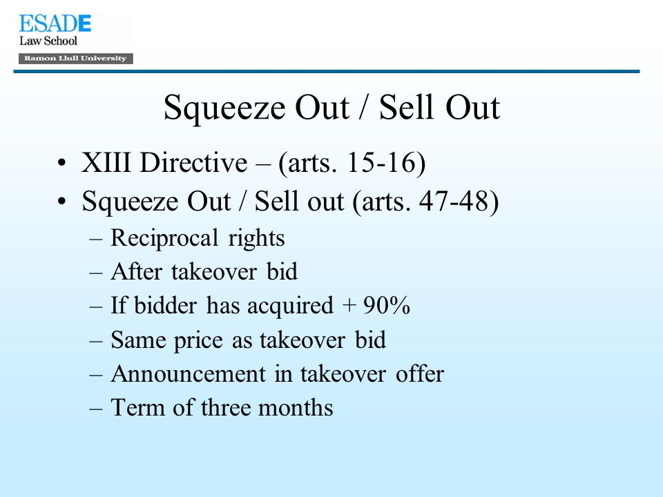 Squeeze Out / Sell Out XIII Directive – (arts. 15-16) Squeeze Out / Sell out (arts.