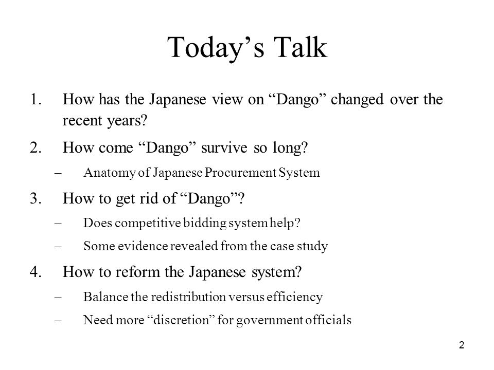 2 Today's Talk 1.How has the Japanese view on Dango changed over the recent years.