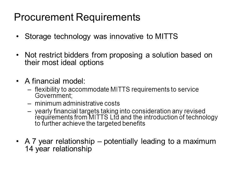Procurement Requirements Storage technology was innovative to MITTS Not restrict bidders from proposing a solution based on their most ideal options A