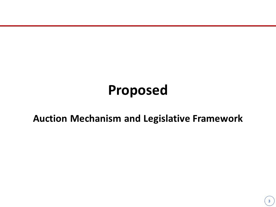 3 Proposed Auction Mechanism and Legislative Framework