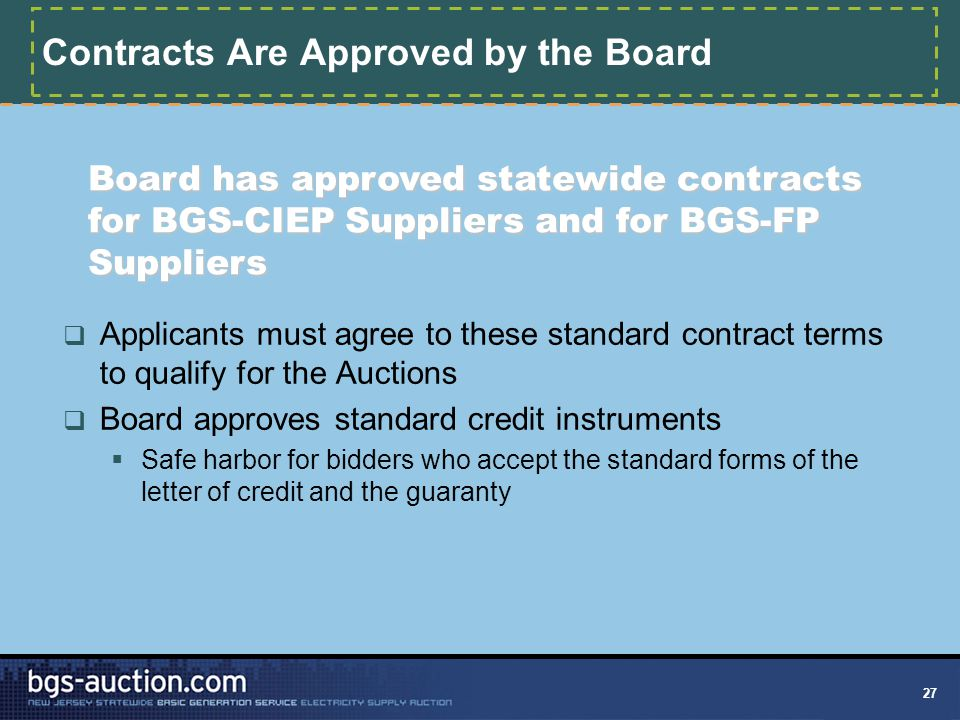 27 Contracts Are Approved by the Board  Applicants must agree to these standard contract terms to qualify for the Auctions  Board approves standard