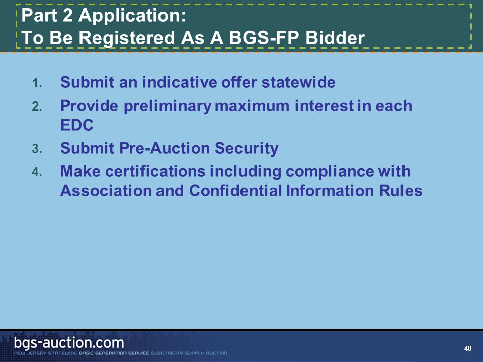 48 Part 2 Application: To Be Registered As A BGS-FP Bidder 1.