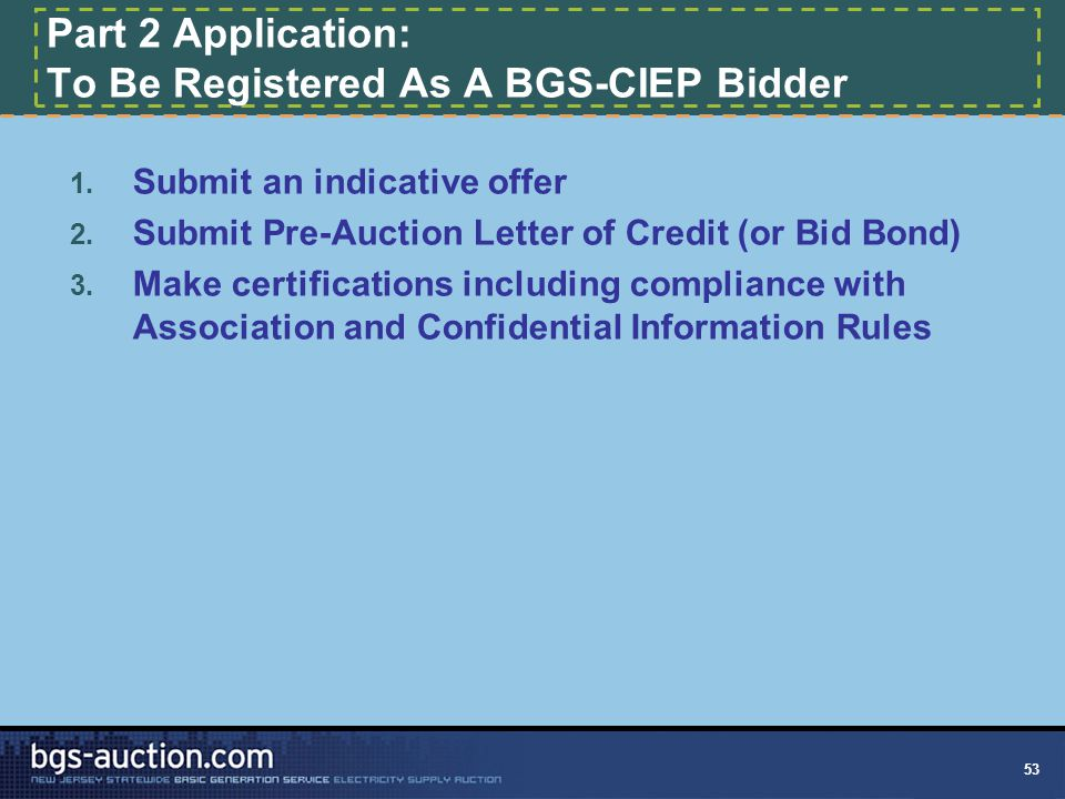 53 Part 2 Application: To Be Registered As A BGS-CIEP Bidder 1.