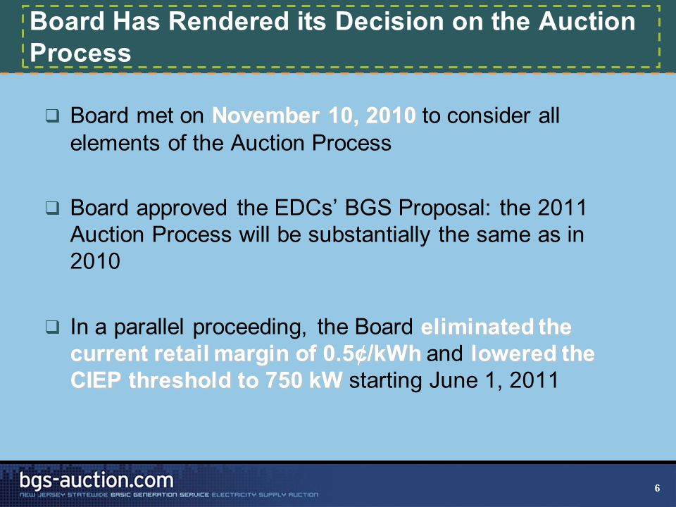 6 Board Has Rendered its Decision on the Auction Process November 10, 2010  Board met on November 10, 2010 to consider all elements of the Auction Pr