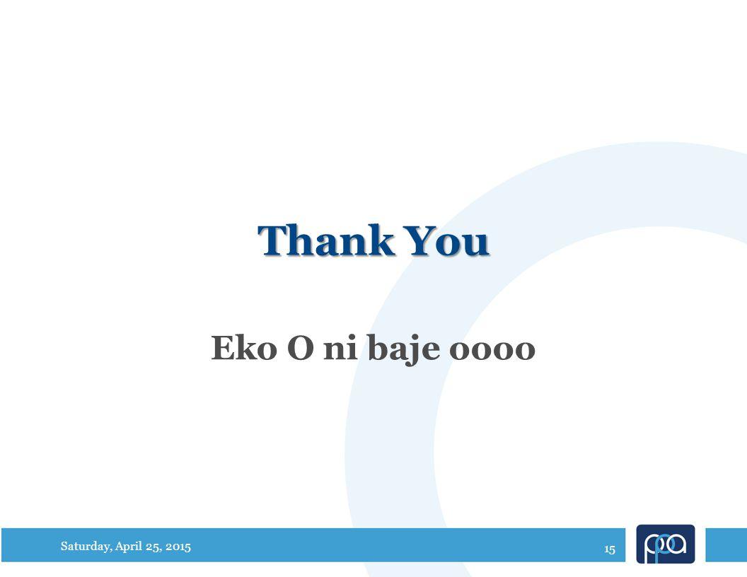 Thank You Eko O ni baje oooo Saturday, April 25, 2015 15