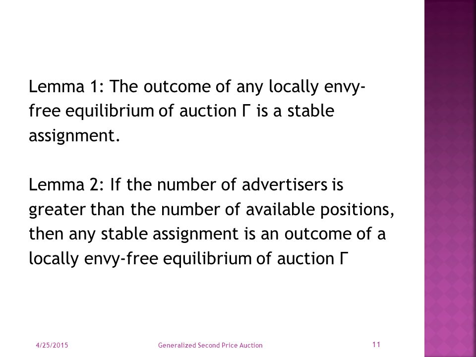 Lemma 1: The outcome of any locally envy- free equilibrium of auction Г is a stable assignment.