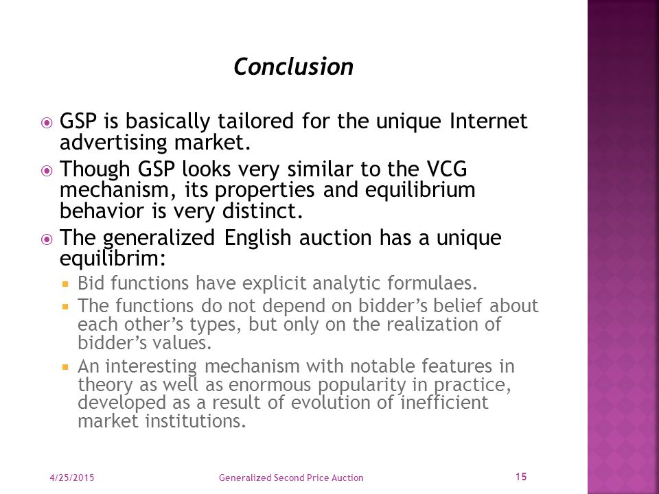 Conclusion  GSP is basically tailored for the unique Internet advertising market.