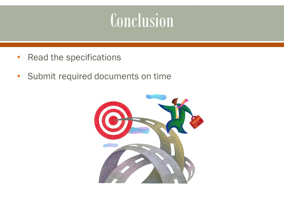 Conclusion Read the specifications Submit required documents on time GOOD LUCK!