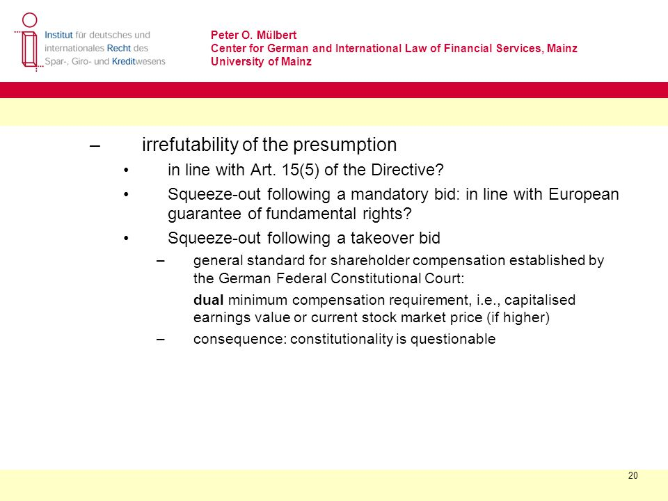 Peter O. Mülbert Center for German and International Law of Financial Services, Mainz University of Mainz 20 –irrefutability of the presumption in lin