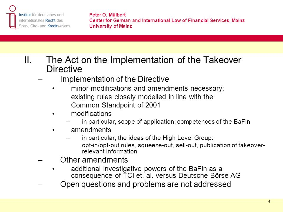 Peter O. Mülbert Center for German and International Law of Financial Services, Mainz University of Mainz 4 II. The Act on the Implementation of the T