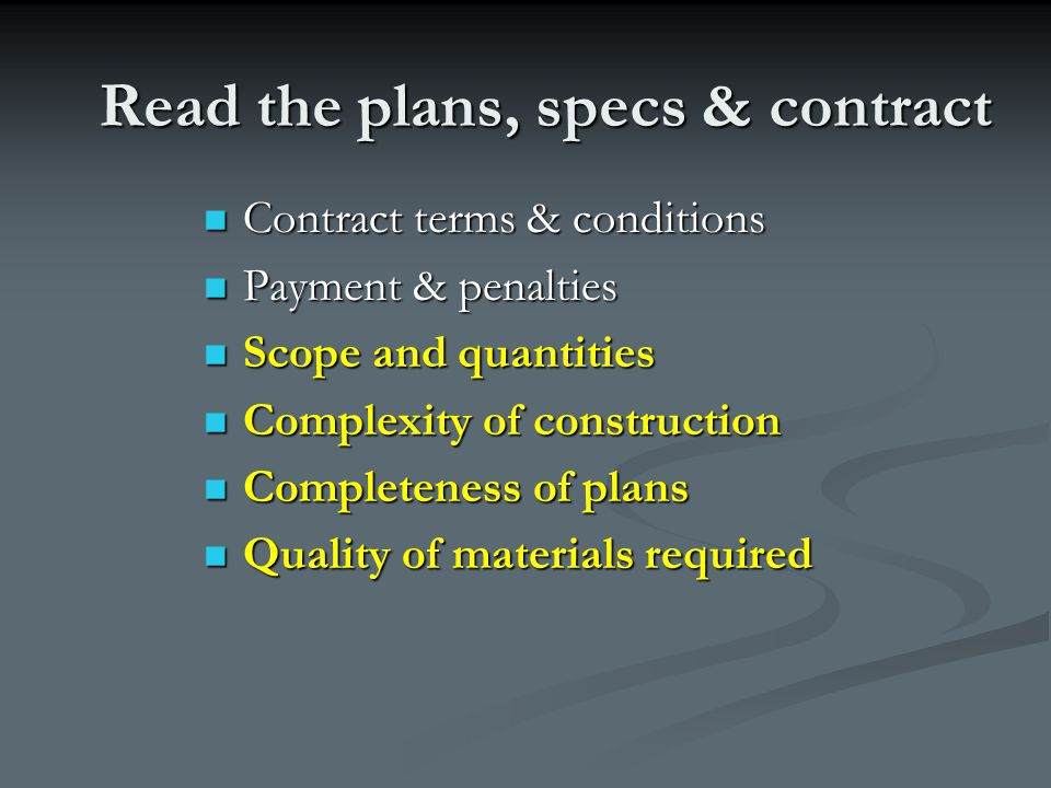 Read the plans, specs & contract Contract terms & conditions Contract terms & conditions Payment & penalties Payment & penalties Scope and quantities
