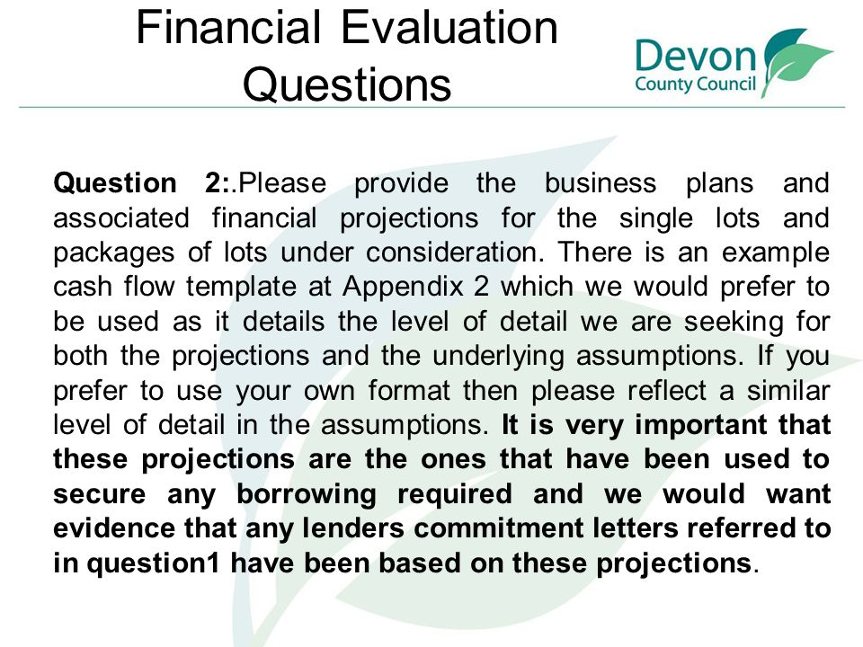 Question 2:.Please provide the business plans and associated financial projections for the single lots and packages of lots under consideration. There