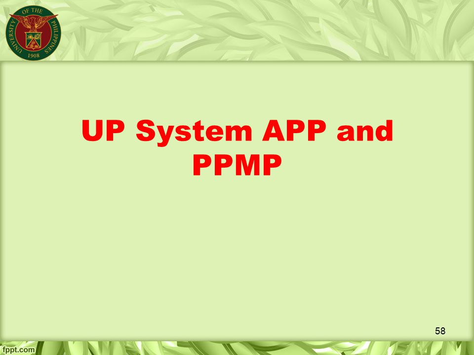 UP System APP and PPMP 58