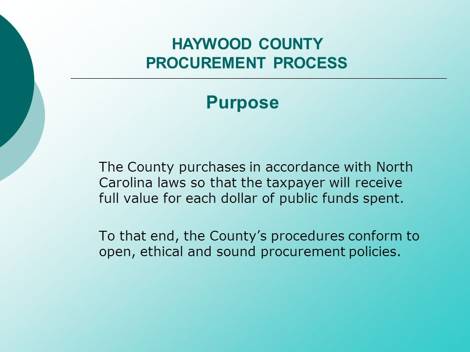 The County purchases in accordance with North Carolina laws so that the taxpayer will receive full value for each dollar of public funds spent.