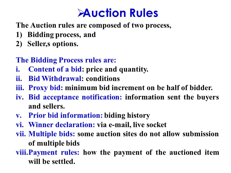  Auction Rules The Auction rules are composed of two process, 1)Bidding process, and 2)Seller,s options.