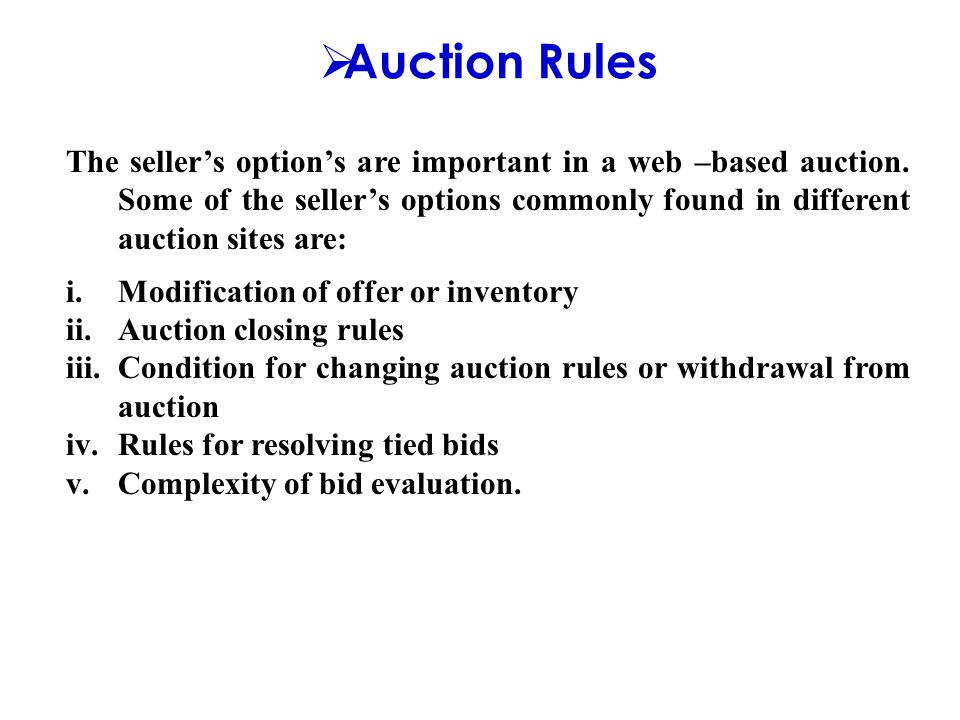  Auction Rules The seller's option's are important in a web –based auction.