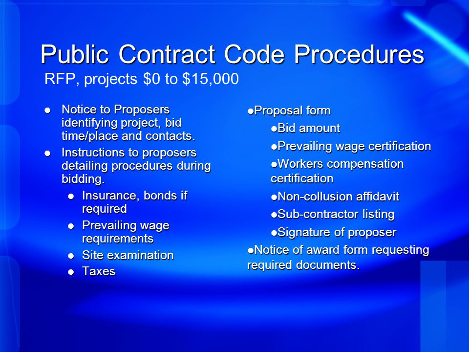 Public Contract Code Procedures Public Contract Code Procedures RFP, projects $0 to $15,000 Notice to Proposers identifying project, bid time/place and contacts.