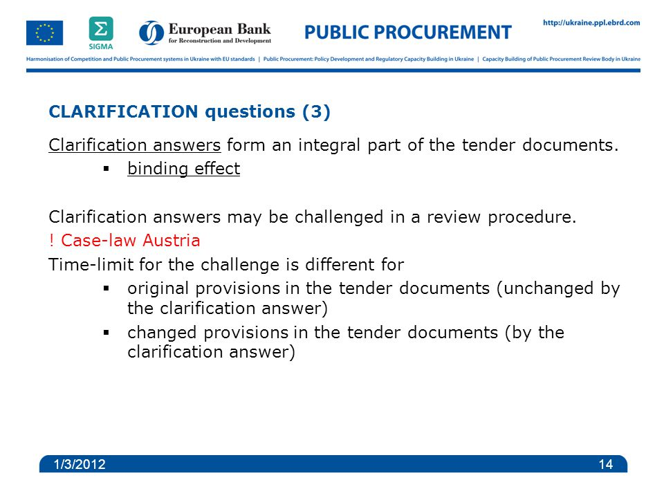 CLARIFICATION questions (3) Clarification answers form an integral part of the tender documents.