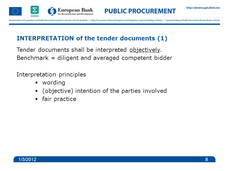 INTERPRETATION of the tender documents (1) Tender documents shall be interpreted objectively.