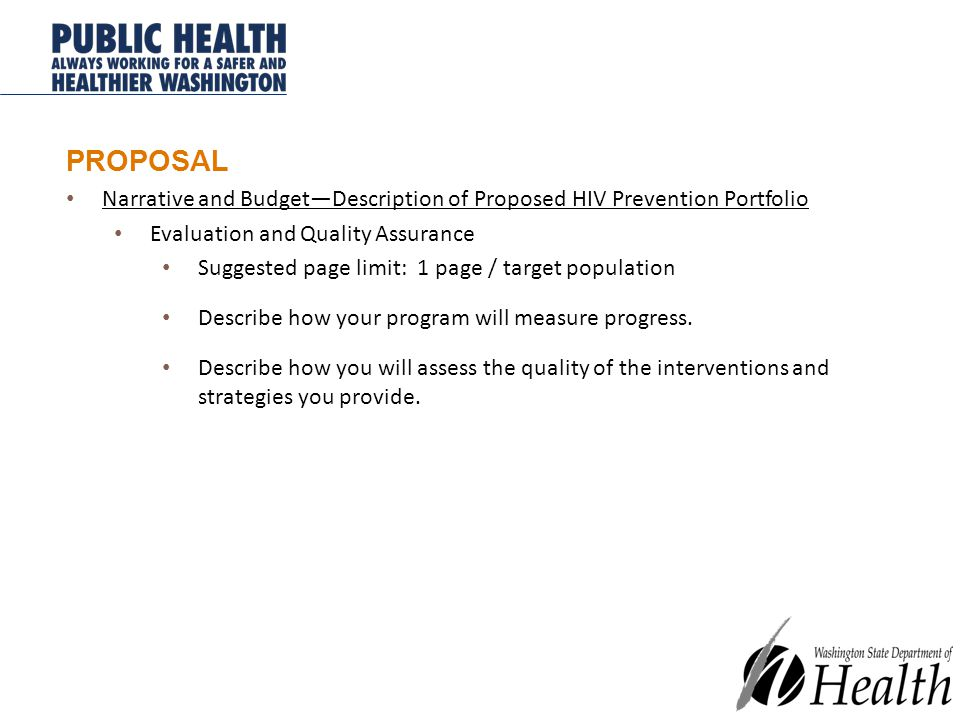 PROPOSAL Narrative and Budget—Description of Proposed HIV Prevention Portfolio Evaluation and Quality Assurance Suggested page limit: 1 page / target population Describe how your program will measure progress.