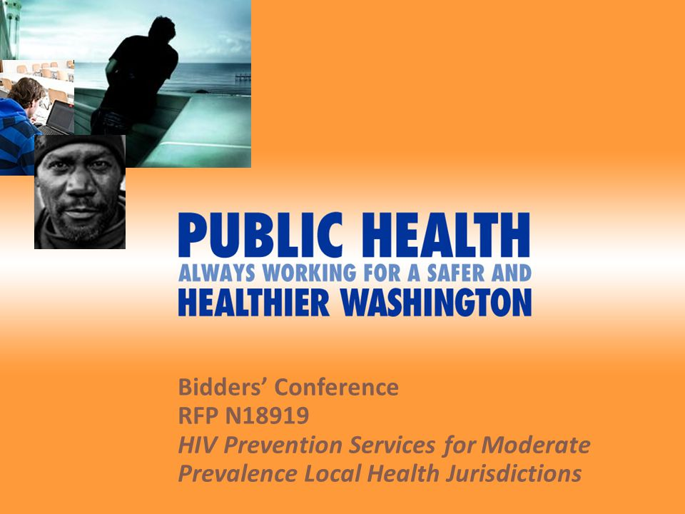 OVERVIEW Opening General Information Overview of RFP N18919 – HIV Prevention Services for Moderate Prevalence Local Health Jurisdictions Questions and Answers