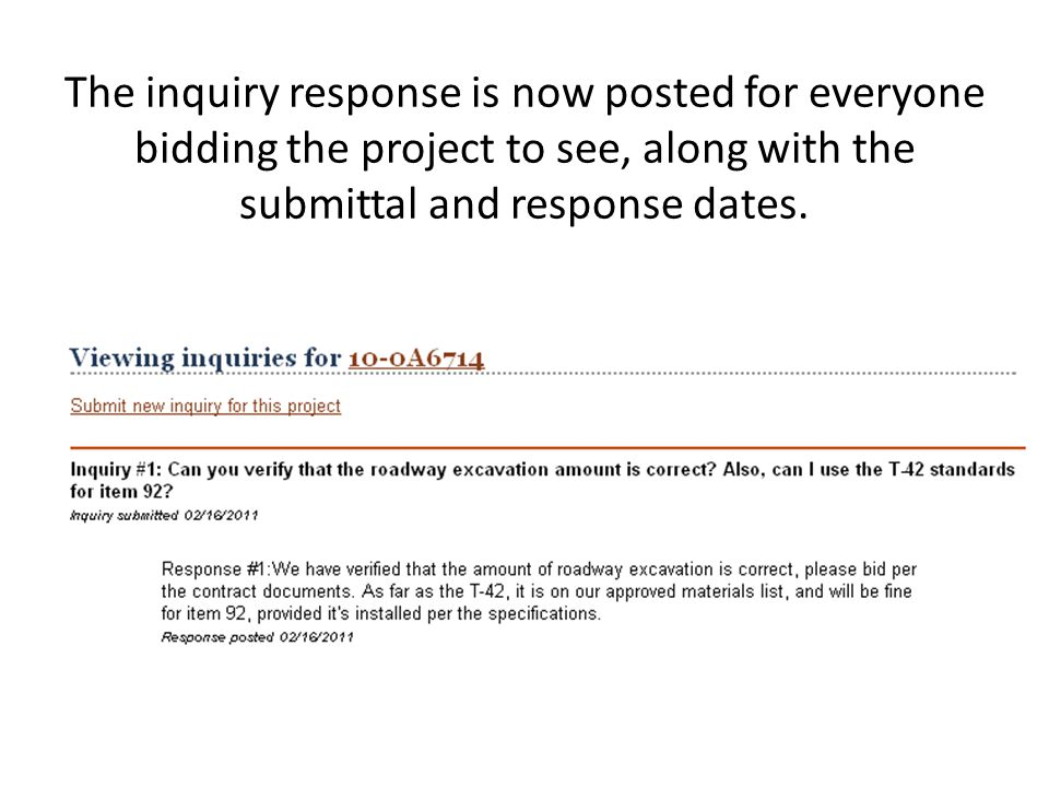 The inquiry response is now posted for everyone bidding the project to see, along with the submittal and response dates.