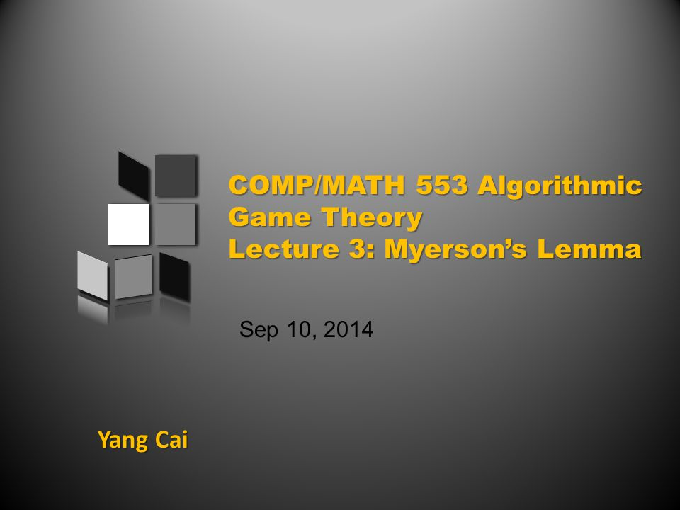 An overview of today's class Case Study: Sponsored Search Auction Myerson's Lemma Back to Sponsored Search Auction