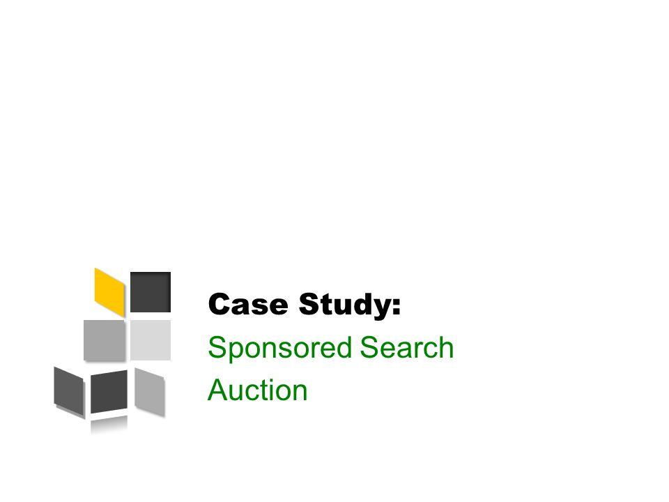 Case Study: Sponsored Search Auction