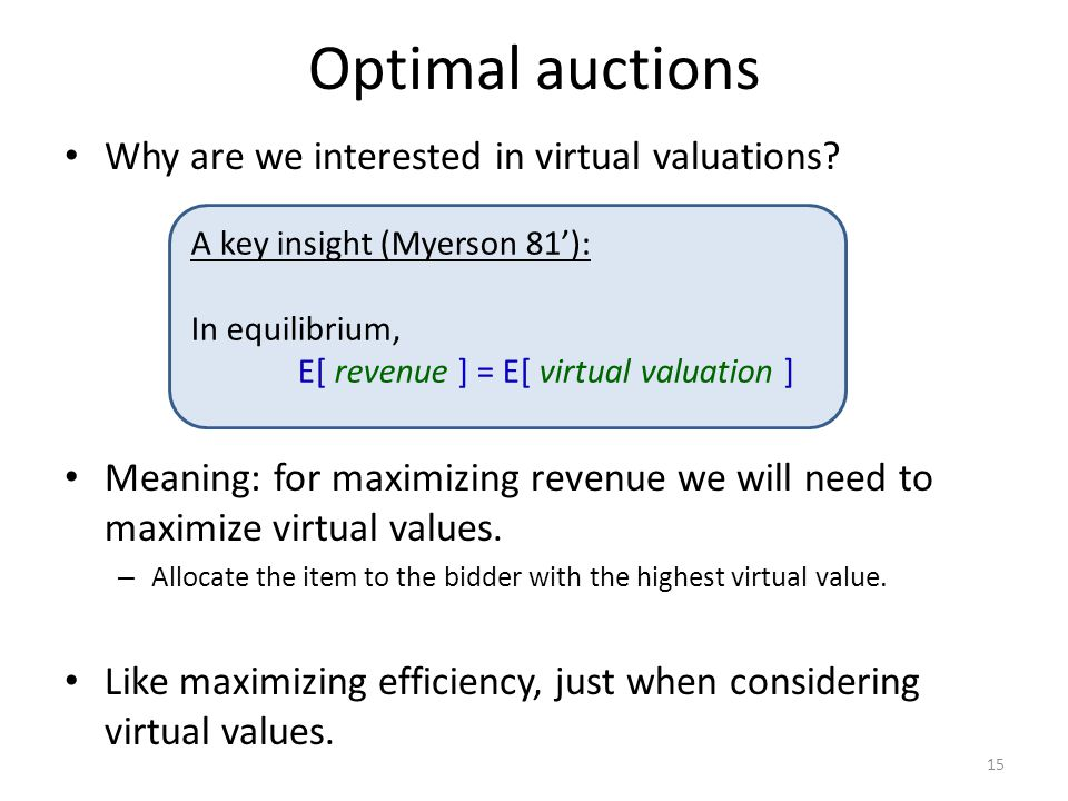 Optimal auctions Why are we interested in virtual valuations.