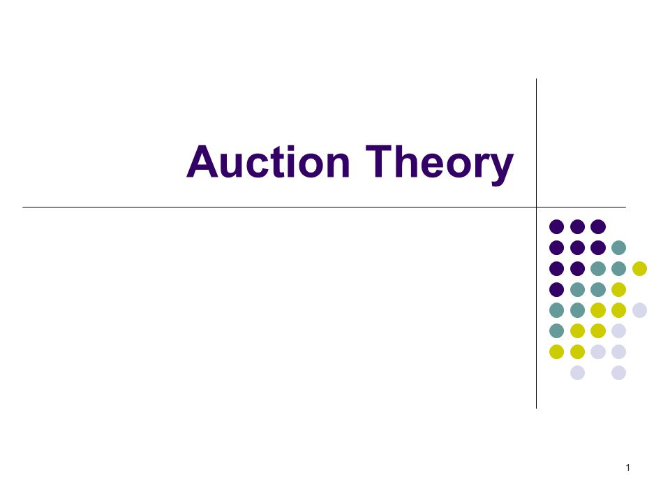 Auction Theory 1