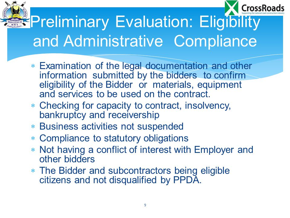  Examination of the legal documentation and other information submitted by the bidders to confirm eligibility of the Bidder or materials, equipment and services to be used on the contract.