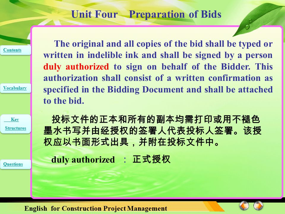 Unit Four Preparation of Bids English for Construction Project Management Contents Vocabulary Key Structures Key Structures Questions The bid security of the successful Bidder shall be returned as promptly as possible once the successful Bidder has signed the Contract and furnished the required performance security.