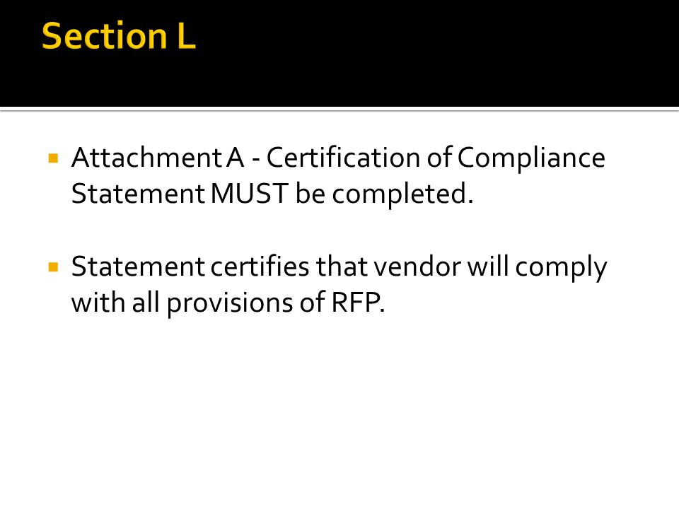 Attachment A - Certification of Compliance Statement MUST be completed.