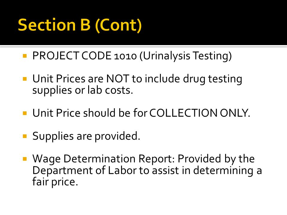  PROJECT CODE 1010 (Urinalysis Testing)  Unit Prices are NOT to include drug testing supplies or lab costs.