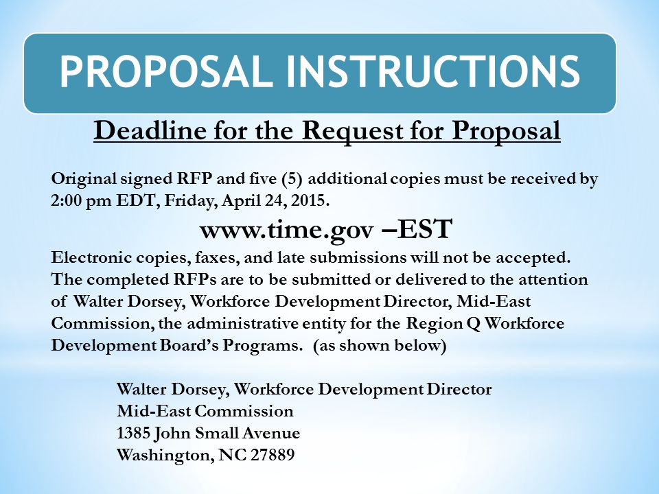 Deadline for the Request for Proposal Original signed RFP and five (5) additional copies must be received by 2:00 pm EDT, Friday, April 24, 2015.