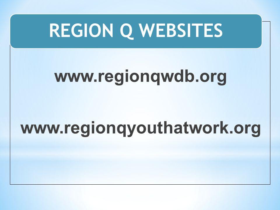 www.regionqwdb.org www.regionqyouthatwork.org REGION Q WEBSITES