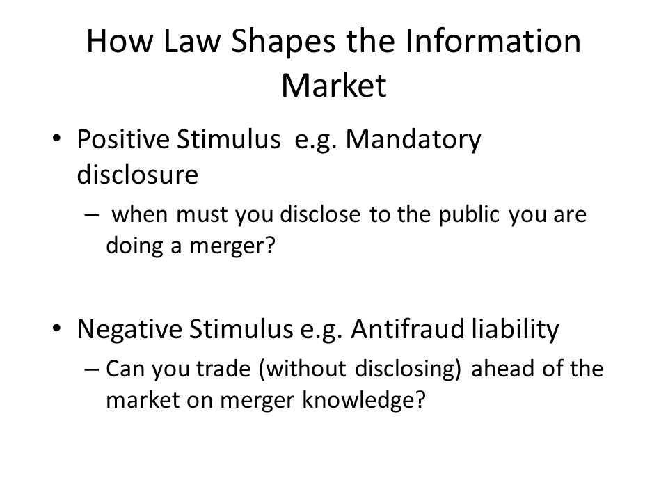 How Law Shapes the Information Market Positive Stimulus e.g.