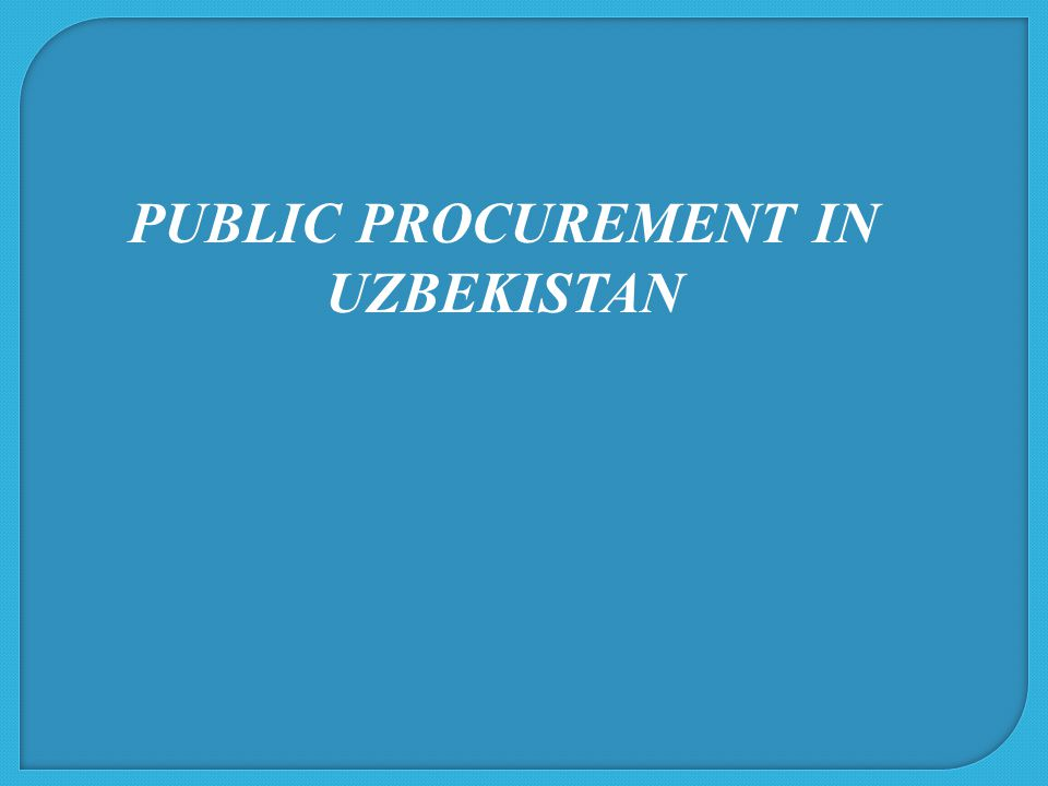 Despite the lack of Public Procurement Law, in general, public procurement system of Uzbekistan functioning in accordance with Uzbekistan Cabinet of Ministers Resolutions #456 dated 21.11.2000, #302 dated 03.07.2003 and #100 dated 01.04.2011, and the Resolution of the President of Uzbekistan #PP-1475 dated 07.02.2011 meets requirements of the government economic policy and has all necessary methodological tools..