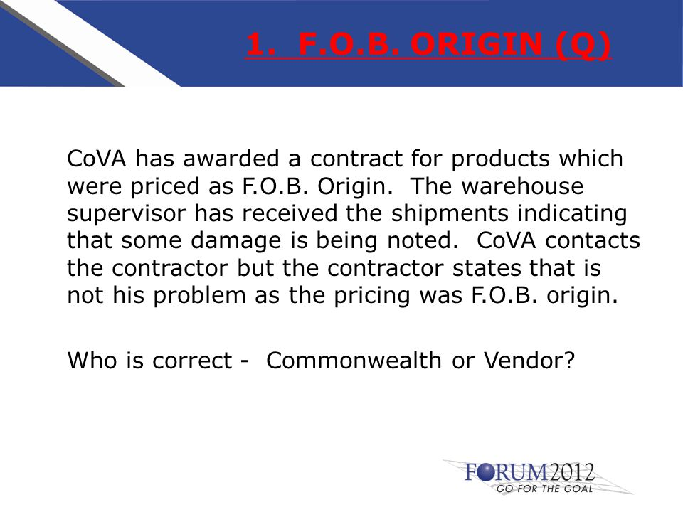 1. F.O.B. ORIGIN (Q) CoVA has awarded a contract for products which were priced as F.O.B.