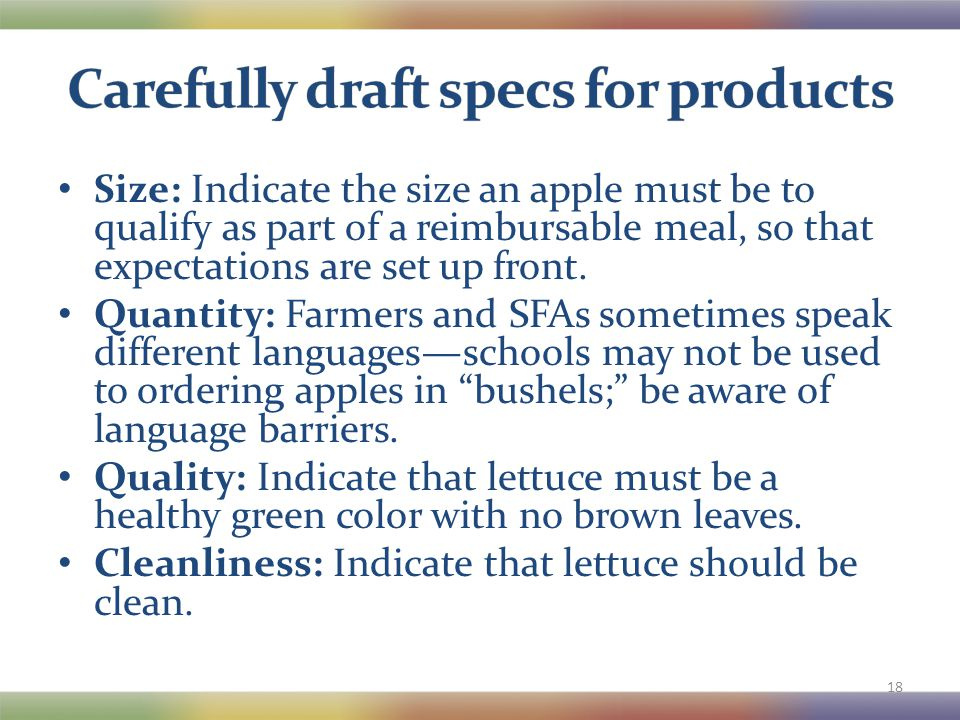 Size: Indicate the size an apple must be to qualify as part of a reimbursable meal, so that expectations are set up front. Quantity: Farmers and SFAs