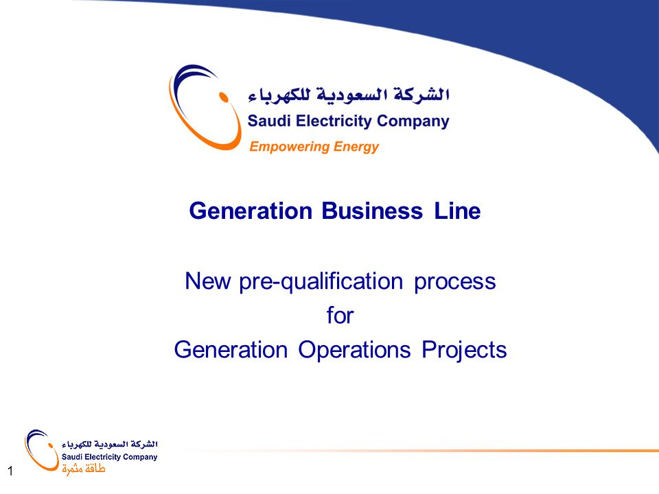 New pre-qualification process for Generation Operations Projects 1 Generation Business Line