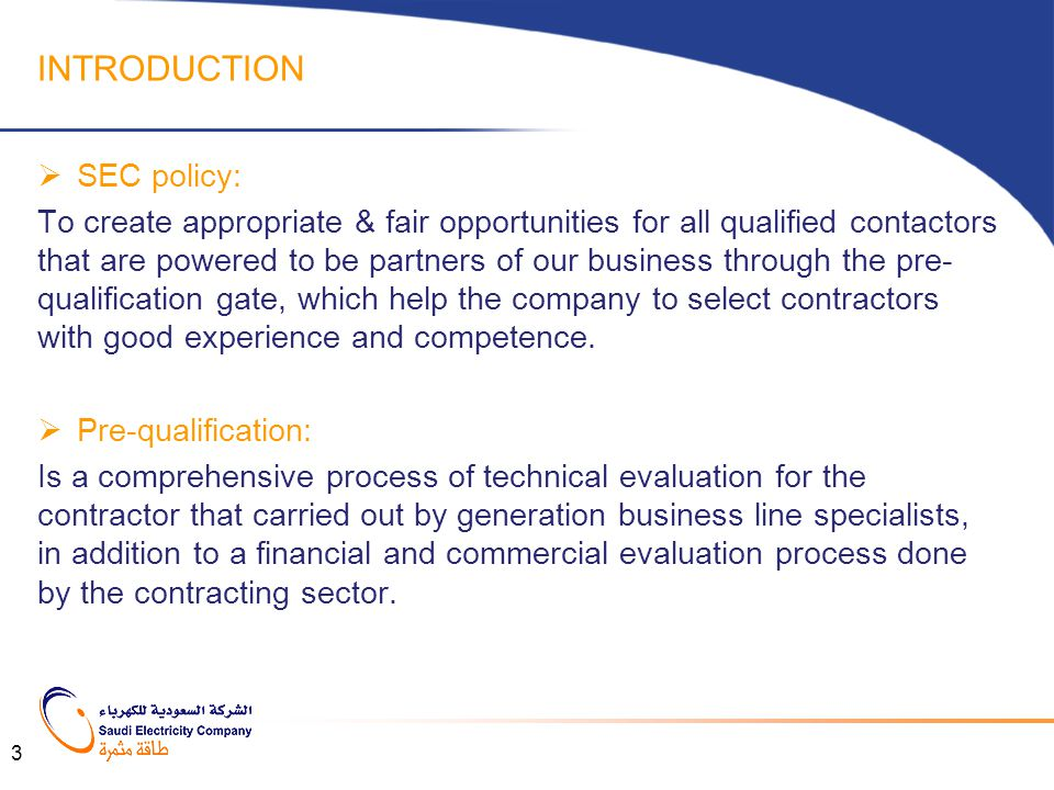 INTRODUCTION  SEC policy: To create appropriate & fair opportunities for all qualified contactors that are powered to be partners of our business thr