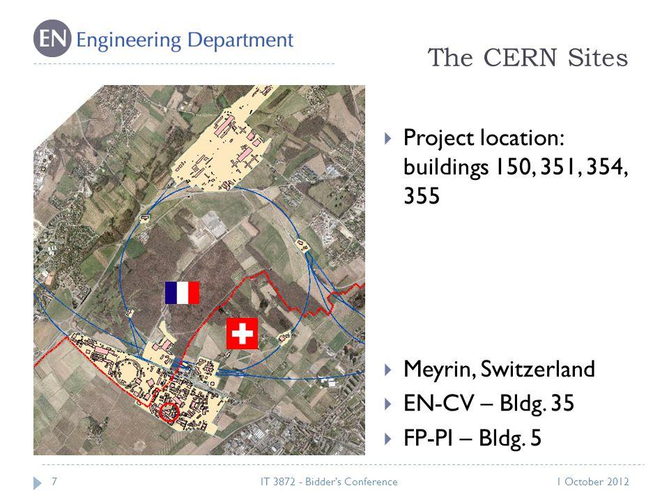 The CERN Sites 71 October 2012IT 3872 - Bidder's Conference  Project location: buildings 150, 351, 354, 355  Meyrin, Switzerland  EN-CV – Bldg.
