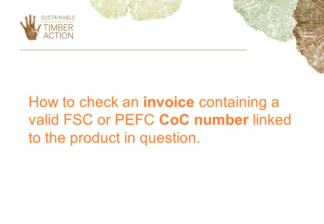 How to check an invoice containing a valid FSC or PEFC CoC number linked to the product in question.