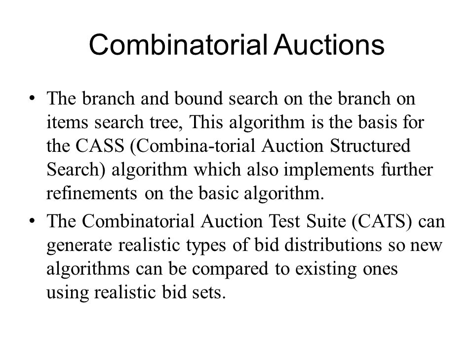 The branch and bound search on the branch on items search tree, This algorithm is the basis for the CASS (Combina-torial Auction Structured Search) al