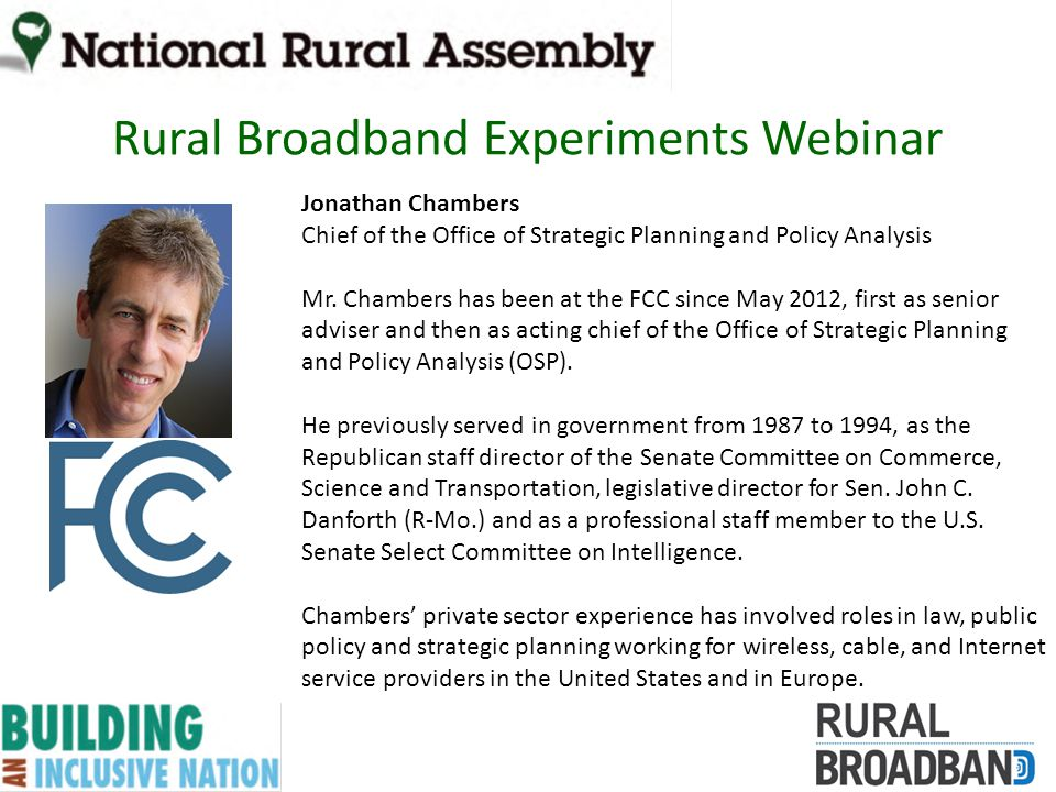 Rural Broadband Experiments Webinar Jonathan Chambers Chief of the Office of Strategic Planning and Policy Analysis Mr.
